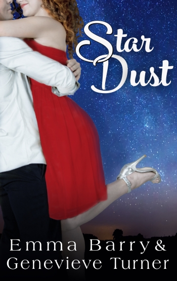 cover for Star Dust. The text reads: Star Dust, Emma Barry and Genevieve Turner. It shows a couple embracing in front of the Milky Way star field.
